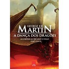 A Danca Dos Dragoes - As Cronicas De Gelo E Fogo