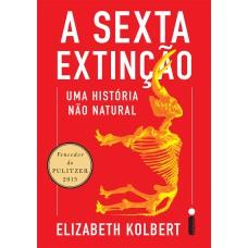 Sexta Extincao: Uma Historia Nao Natural, A