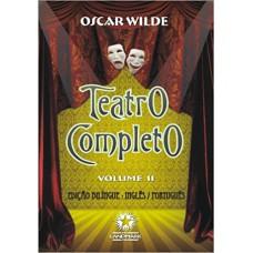 Teatro Completo De Oscar Wilde, O: - Volume 2