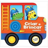 Criar E Brincar - Caminhões