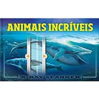 X-RAY SCANNER - ANIMAIS INCRÍVEIS