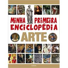 MINHA PRIMEIRA ENCICLOPEDIA ARTE