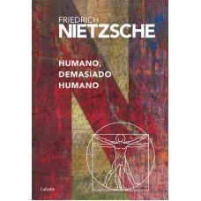 HUMANO DEMASIADO HUMANO (ED LAFONTE)