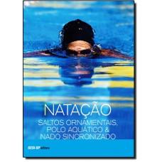 Natacao, Saltos Ornamentais,Polo Aquatico & Nado Sincronizado