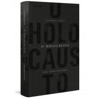 O Holocausto: Uma nova história