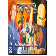 Brigada Ligeira Estelar: Belonave Supernova - Vol.1