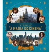 O Mundo Mágico de J.K. Rowling – A Magia do Cinema – Volume 1: Pessoas Extraordinárias e Lugares Fascinantes