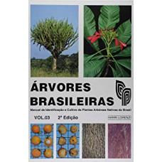 Arvores Brasileiras. Manual De Identificacao E Cultivo De Plantas Arboreas Nativas Do Brasil - Volume 3