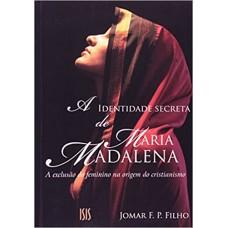 Identidade Secreta De Maria Madalena, A