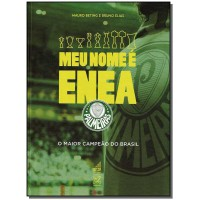 Meu Nome E Enea - Palmeiras - O Maior Campeao Do Brasil
