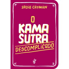 O Kama Sutra descomplicado