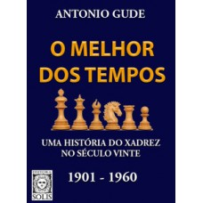 O melhor dos tempos 1901 - 1960