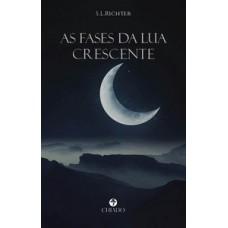 As Fases da Lua crescente